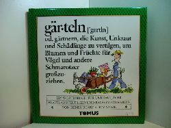 Frank, Claus J., Henry Beard und Roy MacKie:  Gärteln (gärtnern). Wörterbuch für Hobbygärtner