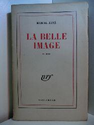 Aymé, Marcel:  La belle Image (französischsprachige Ausgabe)