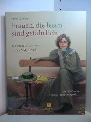 Bollmann, Stefan:  Frauen, die lesen, sind gefährlich. Lesende Frauen in Malerei und Fotografie