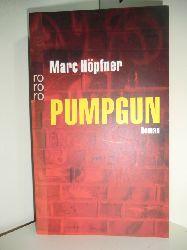 Höpfner, Marc:  Pumpgun (deutschsprachige Ausgabe)