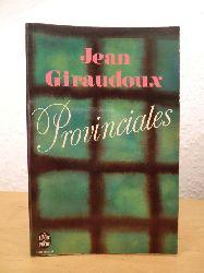 Giraudoux, Jean:  Provinciales (édition en langue française)