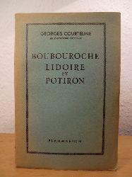 Courteline, Georges:  Boubouroche. Lidoire et Potiron
