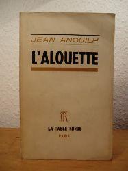 Anouilh, Jean:  L`Alouette (édition en langue française)