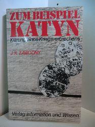 Zawodny, Janusz K.:  Zum Beispiel Katyn. Klärung eines Kriegsverbrechens