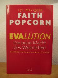 Popcorn, Faith und Lys Marigold:  Evalution. Die neue Macht des Weiblichen. 8 Strategien für frauenorientiertes Marketing