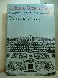 Albrecht, Günter und Barbara (Hrsg.):  Erlebte Geschichte. Von Zeitgenossen gesehen und geschildert. Von den Türkenkriegen bis zur Französischen Revolution