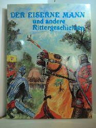 Pavel, Helfsek und Paul Féval (Mitarbeit):  Der eiserne Mann und andere Rittergeschichten