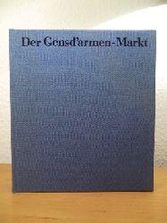 Demps, Laurenz:  Der Gensd`armen-Markt. Gesicht und Geschichte eines Berliner Platzes