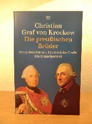 Krockow, Christian Graf von:  Die preußischen Brüder. Prinz Heinrich und Friedrich der Große. Ein Doppelporträt