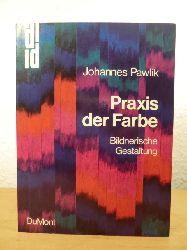 Pawlik, Johannes:  Praxis der Farbe. Bildnerische Gestaltung.