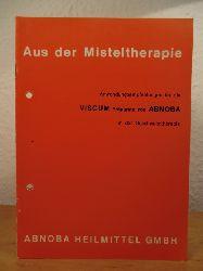 ABNOBA Heilmittel GmbH:  Aus der Misteltherapie. Anwendungsempfehlungen für die VISCUM-Präparate von ABNOBA in der Geschwulsttherapie