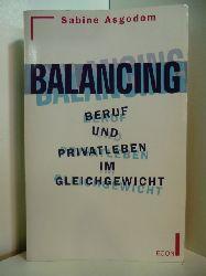 Asgodom, Sabine:  Balancing. Beruf und Privatleben im Gleichgewicht