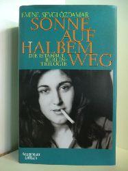 Özdamar, Emine Sevgi:  Sonne auf halbem Weg. Die Istanbul-Berlin-Trilogie