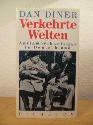 Diner, Dan:  Verkehrte Welten. Deutscher Antiamerikanismus in Deutschland. Ein historischer Essay