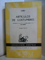 Larra, Mariano José de:  Articulos de costumbres. Antologia dispuesta y prologada por Azorin. Decima Edicion