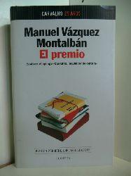 "Vazquez Montalban, Manuel Vazquez:  El premio. Contiene el epilogo ""Carvalho, inquisidor de cultura"""