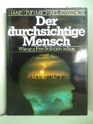 Eysenck, Hans Jürgen und Michael W. Eysenck:  Der durchsichtige Mensch. Wie uns Psychologen sehen