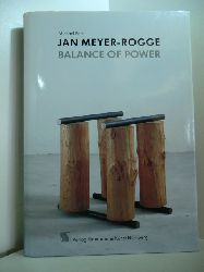 Fehr, Michael (Hrsg.):  Jan Meyer-Rogge. Balance of Power. Plastische Arbeiten 1977 - 1994