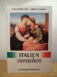 Große, Ernst Ulrich und Günter Trautmann - unter Mitarbeit von Ernst Arnold:  Italien verstehen