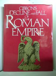 Gibbon, Edward:  The Decline and Fall of the Roman Empire