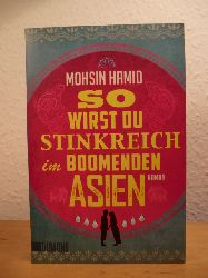 Hamid, Mohsin:  So wirst du stinkreich im boomenden Asien