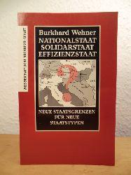 Wehner, Burkhard:  Nationalstaat, Solidarstaat, Effizienzstaat. Neue Staatsgrenzen für neue Staatstypen