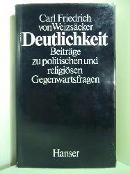 Weizsäcker, Carl Friedrich von:  Deutlichkeit. Beiträge zu politischen und religiösen Gegenwartsfragen