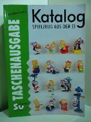 Berg, Jürgen, Axel Hennel and Malte Strauss:  Collector`s Katalog Spielzeug aus dem Ei. Internationale Version. Taschenausgabe