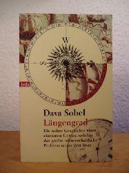 Sobel, Dava:  Längengrad. Die wahre Geschichte eines einsamen Genies, welches das größte wissenschaftliche Problem seiner Zeit löste