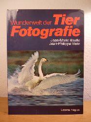 Baufle, Jean-Marie und Jean-Philippe Varin:  Wunderwelt der Tierfotografie