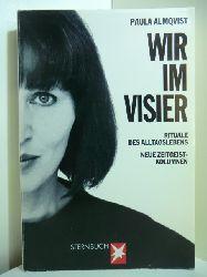 Almqvist, Paula:  Wir im Visier. Rituale des Alltagslebens. Neue Zeitgeist-Kolumnen