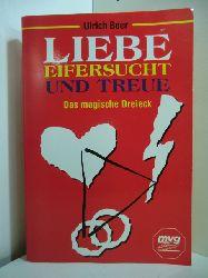 Beer, Ulrich:  Liebe, Eifersucht und Treue. Das magische Dreieck (signiert)