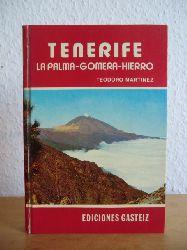 Martinez, Teodoro:  Tenerife - La Palma - Gomera - Hierro (deutschsprachige Ausgabe)
