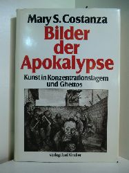 Costanza, Mary S.:  Bilder der Apokalypse. Kunst in Konzentrationslagern und Ghettos