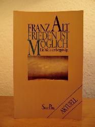 Alt, Franz:  Frieden ist möglich. Die Politik der Bergpredigt