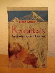 Kircher, Nora:  Kristallsalz. Gesundheit aus dem Himalaya
