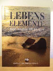 Bastian, Till, Dieter Beisel Andreas Giger u. a.:  Lebenselemente. Erde, Wasser, Feuer, Luft