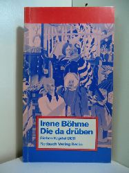Böhme, Irene:  Die da drüben. Sieben Kapitel DDR