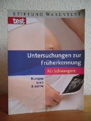 Herbst, Vera:  Untersuchungen zur Früherkennung für Schwangere. Nutzen und Risiken