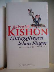 Kishon, Ephraim:  Eintagsfliegen leben länger. Satirische Geständnisse