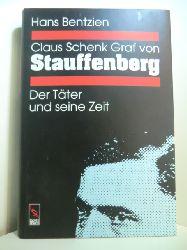 Bentzien, Hans:  Claus Schenk Graf von Stauffenberg. Zwischen Soldateneid und Tyrannenmord. Der Täter und seine Zeit