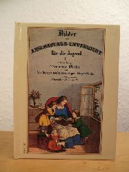 Bilder zum Anschauungs-Unterricht für die Jugend. Erster Theil. Enthaltend 22 colorirte Blätter mit Abbildungen verschiedenartiger Gegenstände