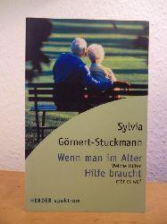 Görnert-Stuckmann, Sylvia:  Wenn man im Alter Hilfe braucht. Welche Hilfen gibt es wo?