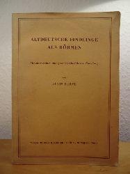 Bernt, Alois:  Altdeutsche Findlinge aus Böhmen. Mit einer kultur- und sprachgeschichtlichen Einleitung