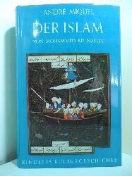 Miquel, André:  Der Islam. Von Mohammed bis Nasser. Kindlers Kulturgeschichte
