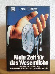 Seiwert, Lothar:  Mehr Zeit für das Wesentliche. So bestimmen Sie Ihre Erfolge selbst durch konsequente Zeitplanung und effektive Arbeitsmethodik