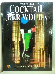 Abels, Wilfried:  Cocktail der Woche. Das Buch zum Show-Laden