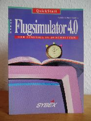 Dille, Frank und Frank Raudszus:  QuickStart Flugsimulator 4.0. Der Einstieg in 20 Schritten