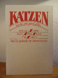 Fritzsche, Helga (Text):  Katzen, mein ein und alles. Erzählungen, Gedichte, Ratgeber, Pflege, Rassen, Fotos, Cartoons. Das Traumbuch für Katzenfreunde