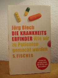 Blech, Jörg:  Die Krankheitserfinder. Wie wir zu Patienten gemacht werden
